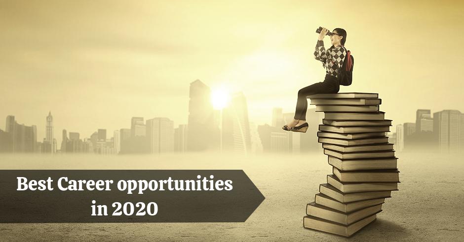 Career opportunities in 2020